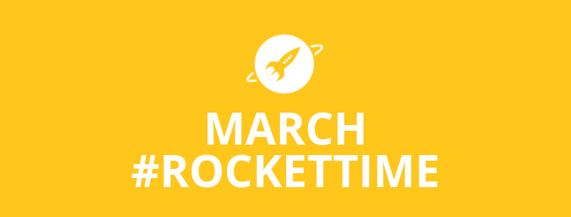 March #RocketTime!