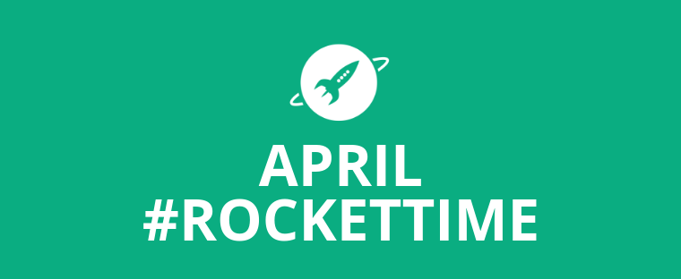 APRIL #ROCKETTIME!