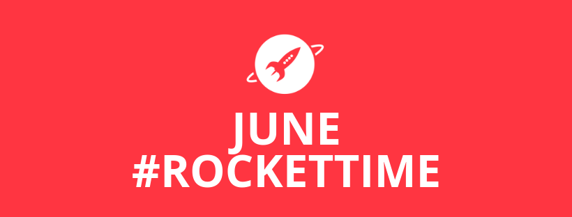 JUNE #ROCKETTIME