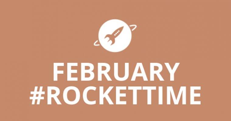 February #RocketTime!