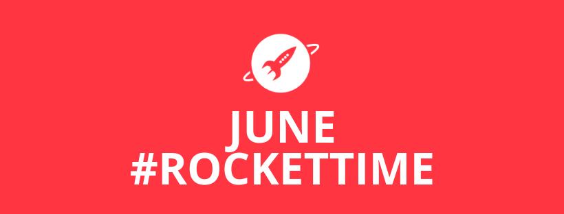 JUNE #ROCKETTIME