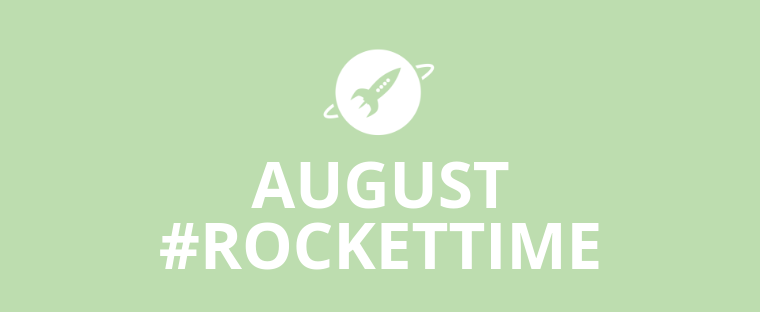 AUGUST #ROCKETTIME